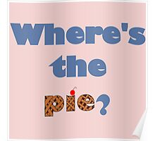 """""""Where's the Pie?"""" -Dean Winchester Poster"""