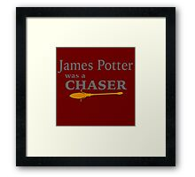 James Potter was a Chaser Framed Print