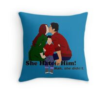 Jily She Hated Him Throw Pillow