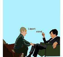 John Watson I don't Mind Photographic Print