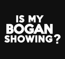 Is my bogan showing? by onebaretree