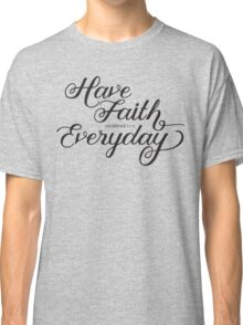 Have Faith in Pink Classic T-Shirt