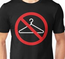 No Wire Hangers EVER Unisex T-Shirt