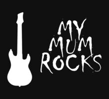 My Mum Rocks by Steven de Santa-ana