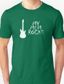 My Mum Rocks Unisex T-Shirt