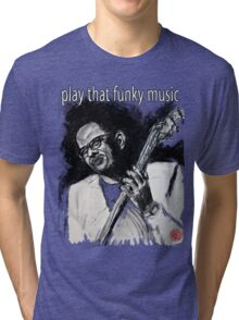 Play that funky music Tri-blend T-Shirt