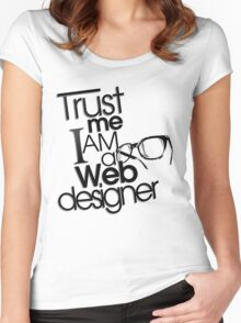 Trust Me I am a Web Designer Women's Fitted Scoop T-Shirt