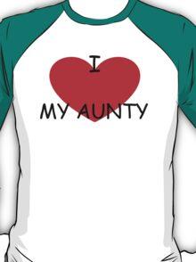 I love my Aunty T-Shirt