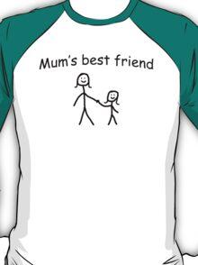 Mums best friend T-Shirt