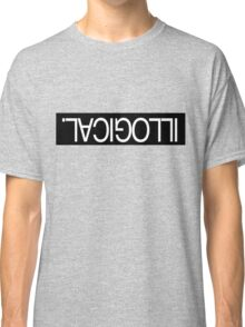 Illogical Classic T-Shirt