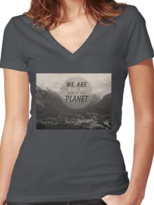 We Are What We Make Of This Planet Women's Fitted V-Neck T-Shirt