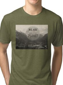 We Are What We Make Of This Planet Tri-blend T-Shirt