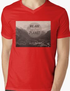 We Are What We Make Of This Planet Mens V-Neck T-Shirt