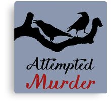 Attempted Murder Canvas Print