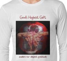 God's Highest Gift Long Sleeve T-Shirt