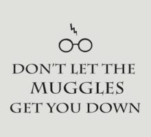 Don't Let the Muggles Get You Down by kdm1298