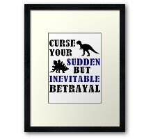 Curse Your Sudden But Inevitable Betrayal Framed Print