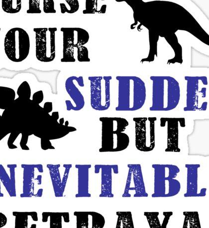 Curse Your Sudden But Inevitable Betrayal Sticker