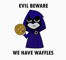 Evil Beware: We Have Waffles Unisex T-Shirt