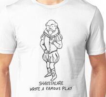 Shakespeare wrote a famous play Unisex T-Shirt