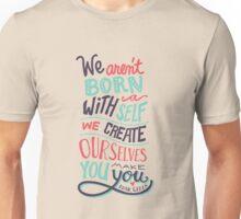 You make you Unisex T-Shirt