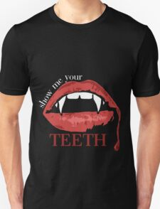 show me your teeth T-Shirt