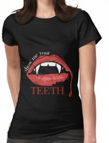 show me your teeth Womens Fitted T-Shirt