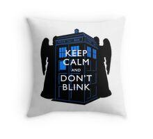 Keep Calm & Don't Blink Throw Pillow