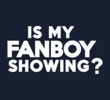 Is my fanboy showing? by onebaretree
