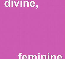 divine, feminine by Helen Carmichael
