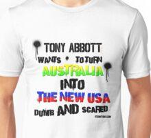 Tony Abbotts Australia Dumb and Scared Unisex T-Shirt