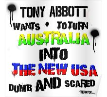 Tony Abbotts Australia Dumb and Scared Poster