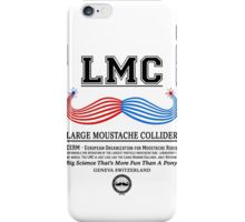 LMC - The Large Moustache Collider iPhone Case/Skin