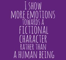 show more emotions towards a fictional character rather than a human being (white) by FandomizedRose