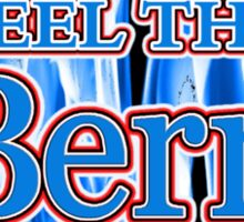 FEEL THE BERN - 2016 BERNIE SANDERS FOR PRESIDENT Sticker