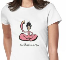 Find Happiness in You Womens Fitted T-Shirt