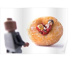 Sir, I'm going to have to ask you to exit the donut! Poster
