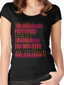 the most exciting things in my life are fictional #2 Women's Fitted Scoop T-Shirt