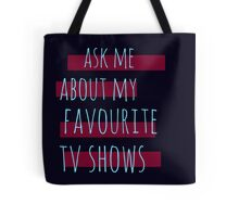 ask me about my favourite tv shows #2 Tote Bag