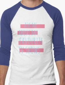 ask me about my favourite tv shows #2 Men's Baseball ¾ T-Shirt