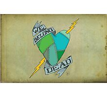 We Belong Dead Photographic Print