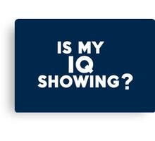 Is my IQ showing? Canvas Print