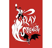 Play to Your Strength Photographic Print