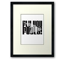 Fly You Fools Framed Print