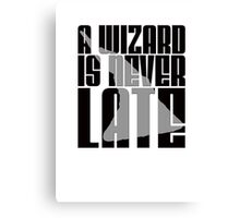 A Wizard is Never Late Canvas Print