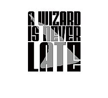 A Wizard is Never Late Photographic Print