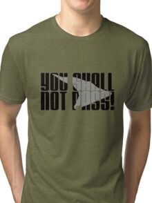 You Shall Not Pass Tri-blend T-Shirt