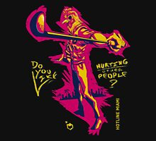 Do You Like Hurting Other People? [Hotline Miami] Unisex T-Shirt