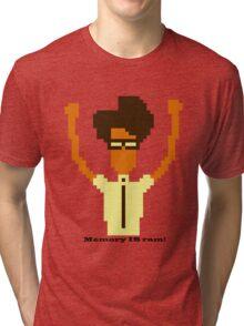 Memory IS ram Tri-blend T-Shirt