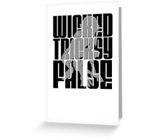 Wicked. Tricksy. False. (Block Letter) Greeting Card